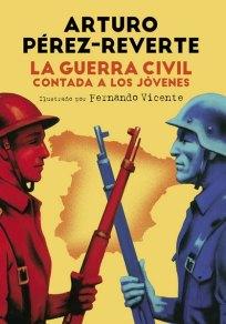 la-guerra-civil-contada-a-los-jovenes-arturo-perez-reverte